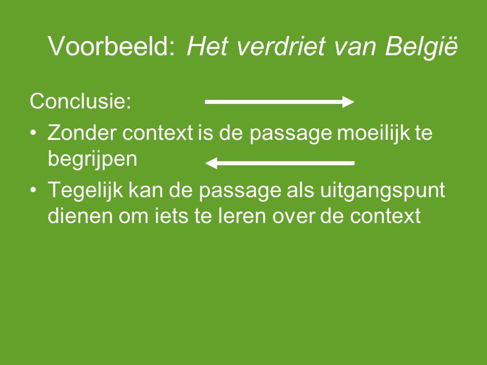 Voorbeeld: Het verdriet van België Conclusie: Zonder context is de passage moeilijk te begrijpen Tegelijk kan de passage als uitgangspunt dienen om ie