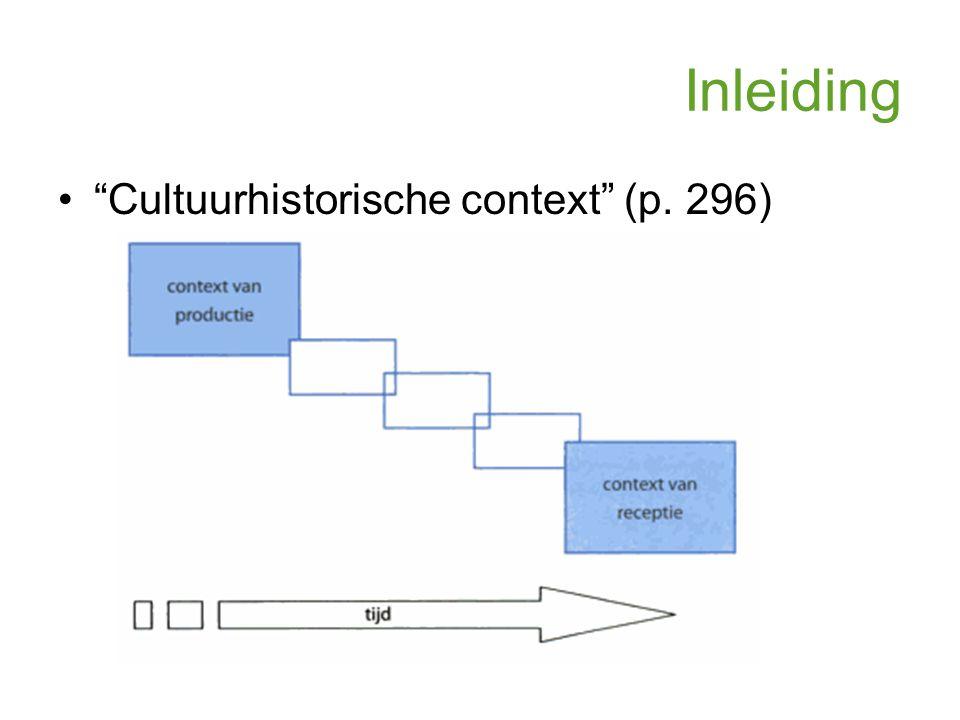 Inleiding Cultuurhistorische context (p. 296) –Cultuur –Tijd