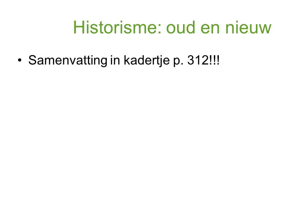 Historisme: oud en nieuw Samenvatting in kadertje p. 312!!!