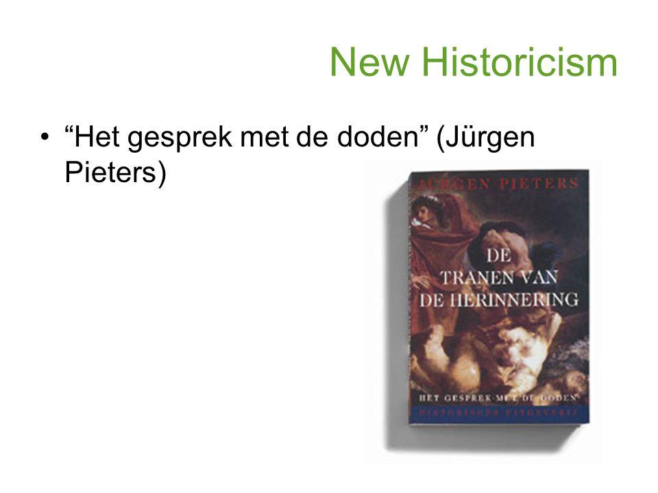 """New Historicism """"Het gesprek met de doden"""" (Jürgen Pieters)"""