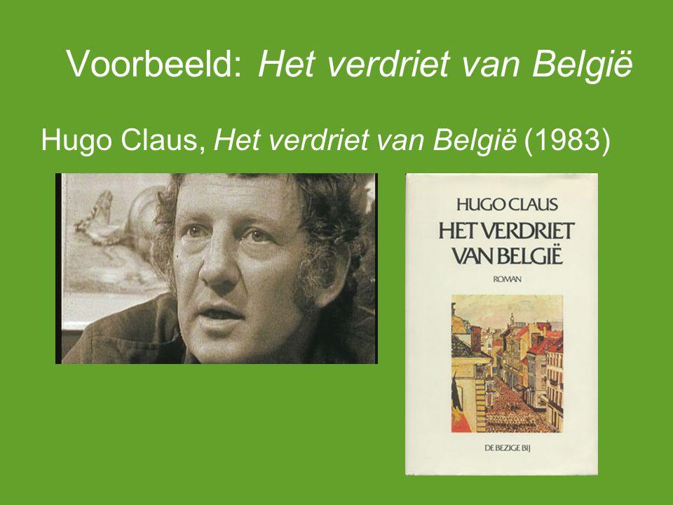 Voorbeeld: Het verdriet van België Hugo Claus, Het verdriet van België (1983)