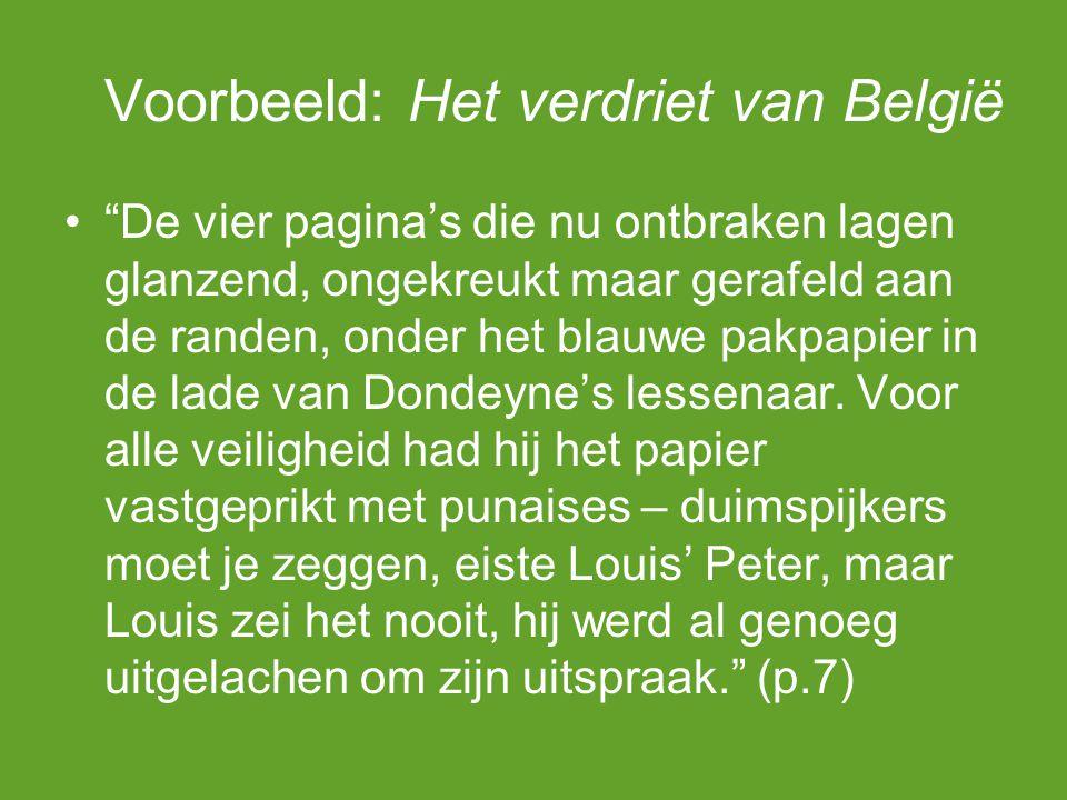 Voorbeeld: Het verdriet van België Situering verhaal: 1938-1947 Publicatie: 1983