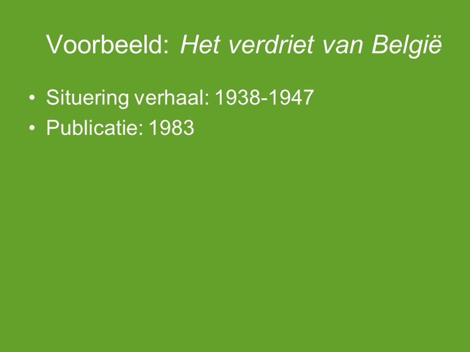 Voorbeeld: Het verdriet van België Cultuurhistorische context: 1938-1947 West-Vlaanderen (België)