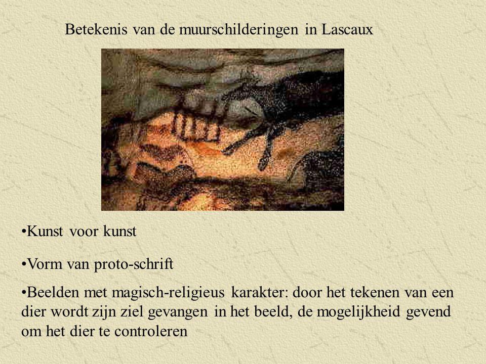 Betekenis van de muurschilderingen in Lascaux Kunst voor kunst Vorm van proto-schrift Beelden met magisch-religieus karakter: door het tekenen van een