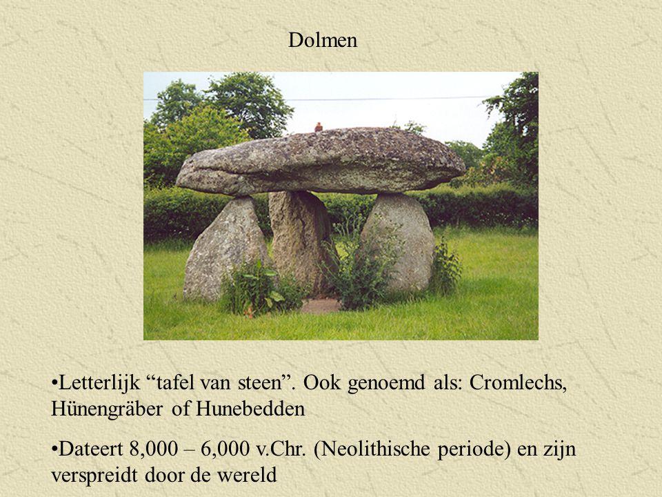 """Dolmen Letterlijk """"tafel van steen"""". Ook genoemd als: Cromlechs, Hünengräber of Hunebedden Dateert 8,000 – 6,000 v.Chr. (Neolithische periode) en zijn"""