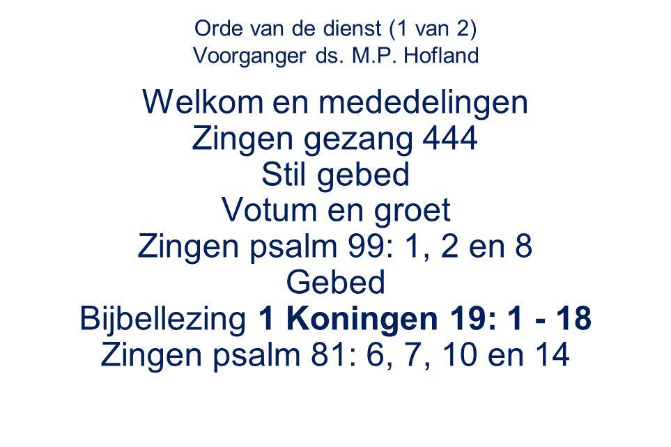 Orde van de dienst (2 van 2) Voorganger ds.M.P.