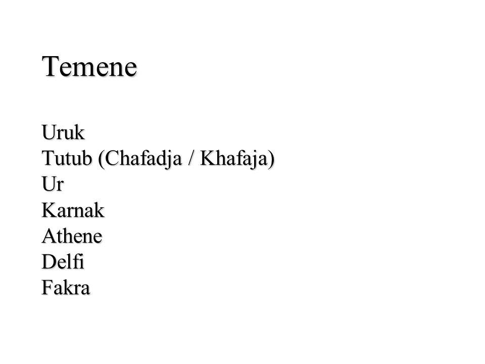 Temene Uruk Tutub (Chafadja / Khafaja) Ur Karnak Athene Delfi Fakra