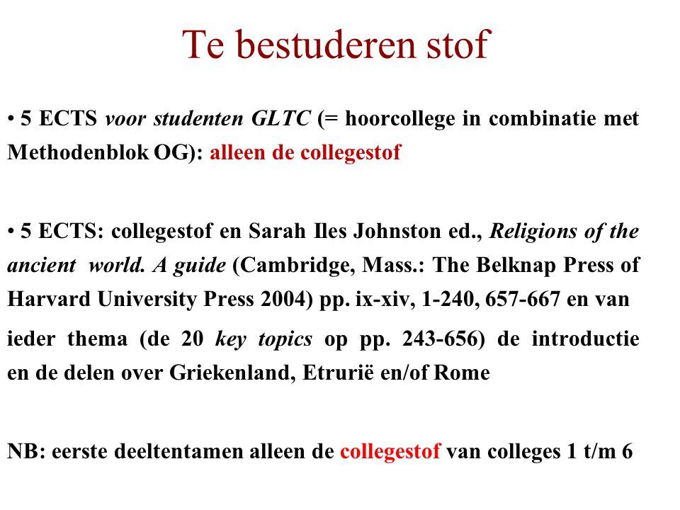Te bestuderen stof 5 ECTS voor studenten GLTC (= hoorcollege in combinatie met Methodenblok OG): alleen de collegestof 5 ECTS: collegestof en Sarah Il