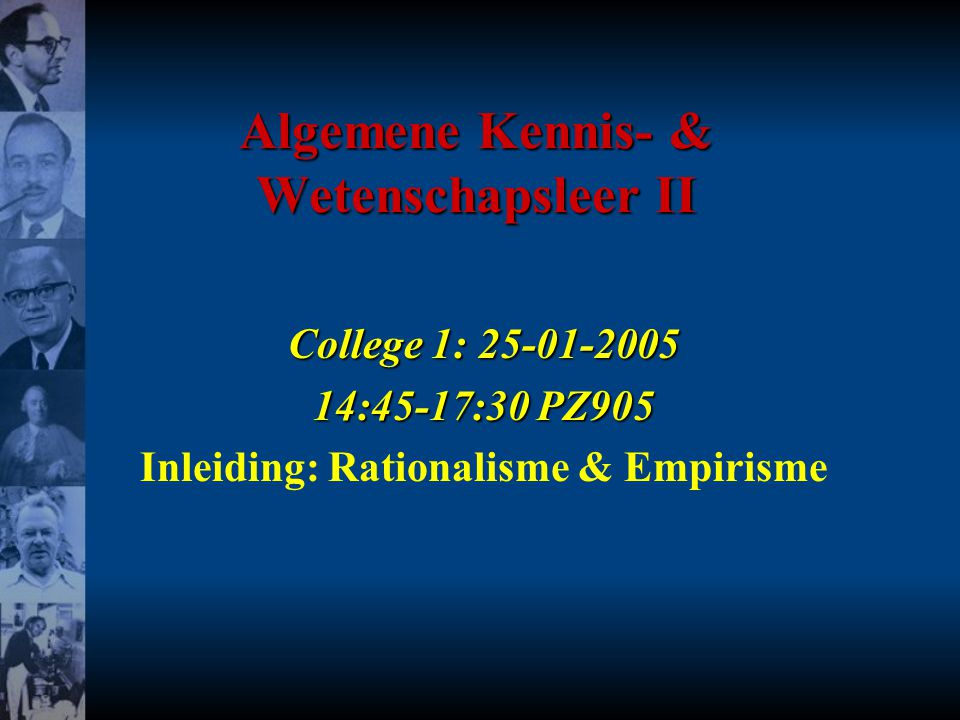 25 01 2005AKWII COLLEGE 112 [ii] filosofie als aansluitend bij de wetenschap  Andere opvatting: Filosofie zoekt aansluiting bij de wetenschap (als een fundamentele wetenschap, of als bijeenbrengen van data uit gespecialiseerde disciplines);  Historisch is dit de meest voorkomende opvatting:  Oude Grieken: cultus van het weten – kennis om de kennis;  Ontstaat bij Socrates (469 – 399 v.o.j.).