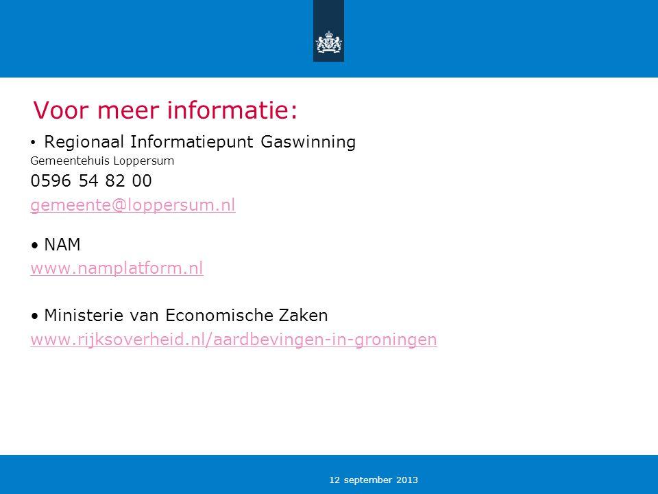 12 september 2013 Voor meer informatie: Regionaal Informatiepunt Gaswinning Gemeentehuis Loppersum 0596 54 82 00 gemeente@loppersum.nl NAM www.namplat
