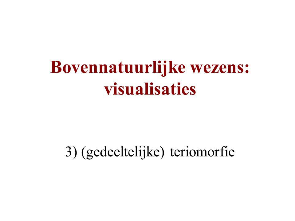 Bovennatuurlijke wezens: visualisaties 3) (gedeeltelijke) teriomorfie