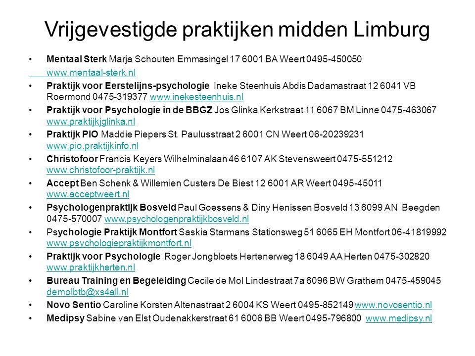 Vrijgevestigde praktijken midden Limburg Mentaal Sterk Marja Schouten Emmasingel 17 6001 BA Weert 0495-450050 www.mentaal-sterk.nl Praktijk voor Eerst