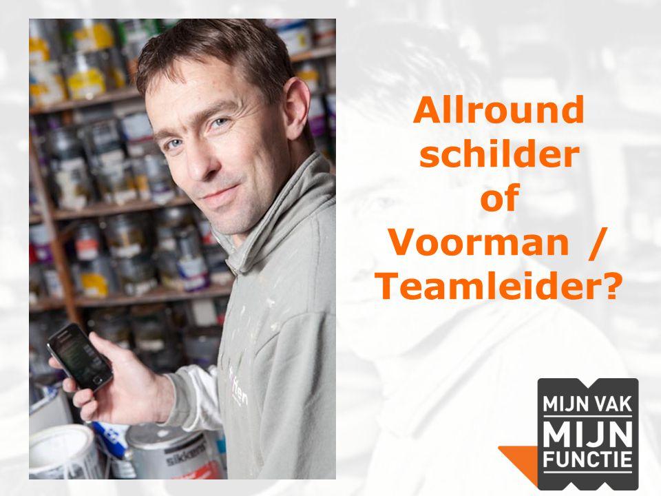 Allround schilder of Voorman / Teamleider?