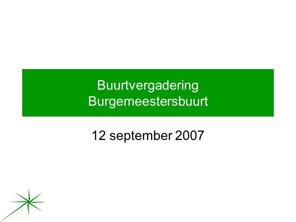 Buurtvergadering Burgemeestersbuurt 12 september 2007