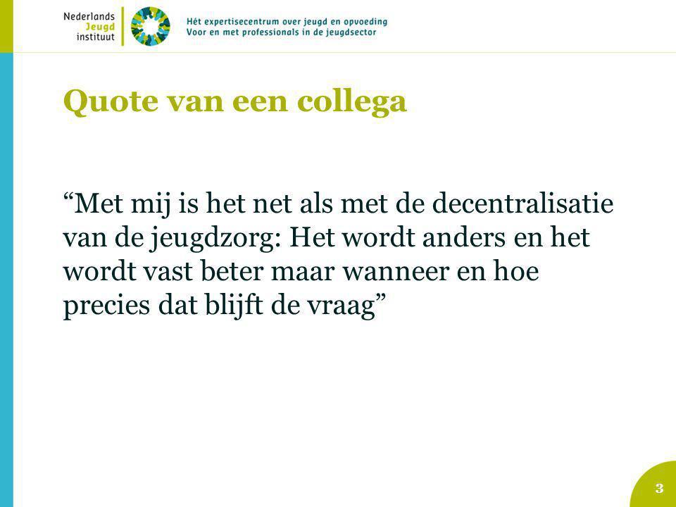14 4.Hou het simpel *Bron: Van Yperen & Van Woudenberg (2011).