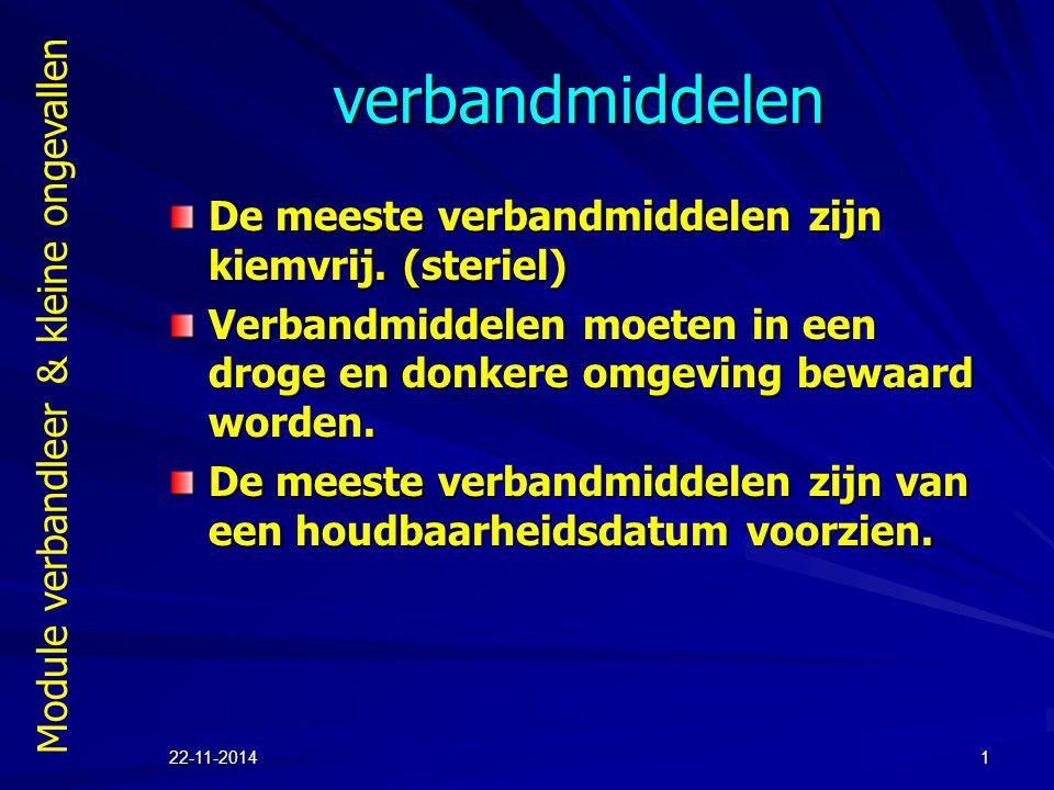 Module verbandleer & kleine ongevallen 22-11-20141 verbandmiddelen De meeste verbandmiddelen zijn kiemvrij.