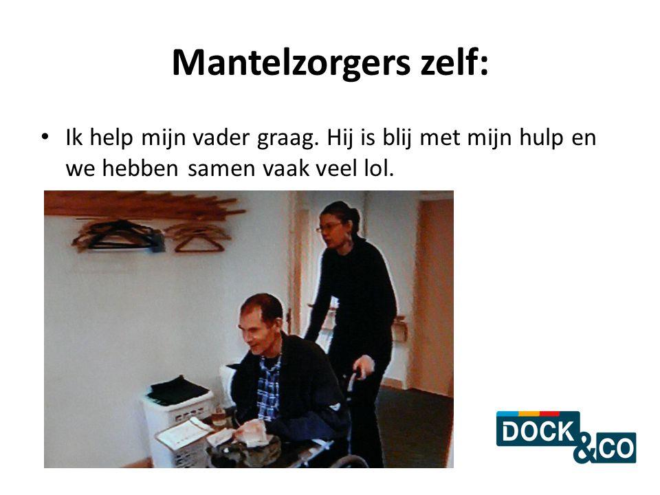 Mantelzorgers zelf: Ik help mijn vader graag. Hij is blij met mijn hulp en we hebben samen vaak veel lol.