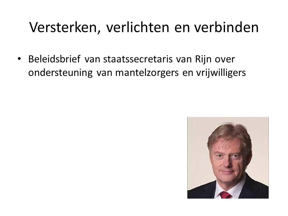 Versterken, verlichten en verbinden Beleidsbrief van staatssecretaris van Rijn over ondersteuning van mantelzorgers en vrijwilligers