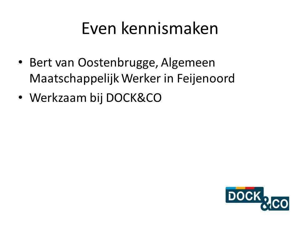 Even kennismaken Bert van Oostenbrugge, Algemeen Maatschappelijk Werker in Feijenoord Werkzaam bij DOCK&CO