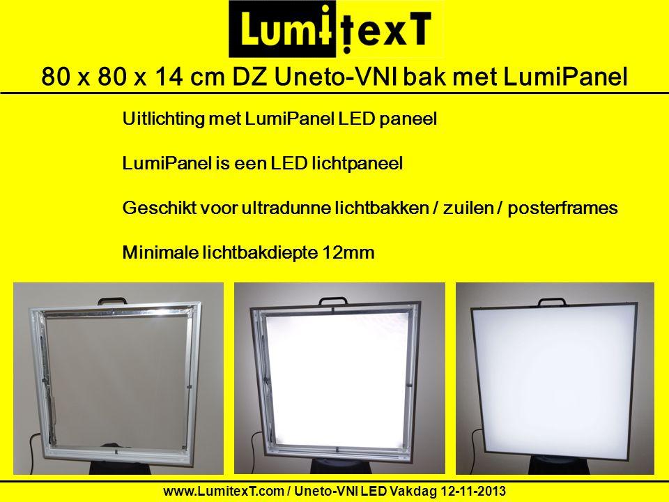 Order form for LumitexT demo Letters80 x 80 x 14 cm DZ Uneto-VNI bak met LumiPanel Uitlichting met LumiPanel LED paneel LumiPanel is een LED lichtpane