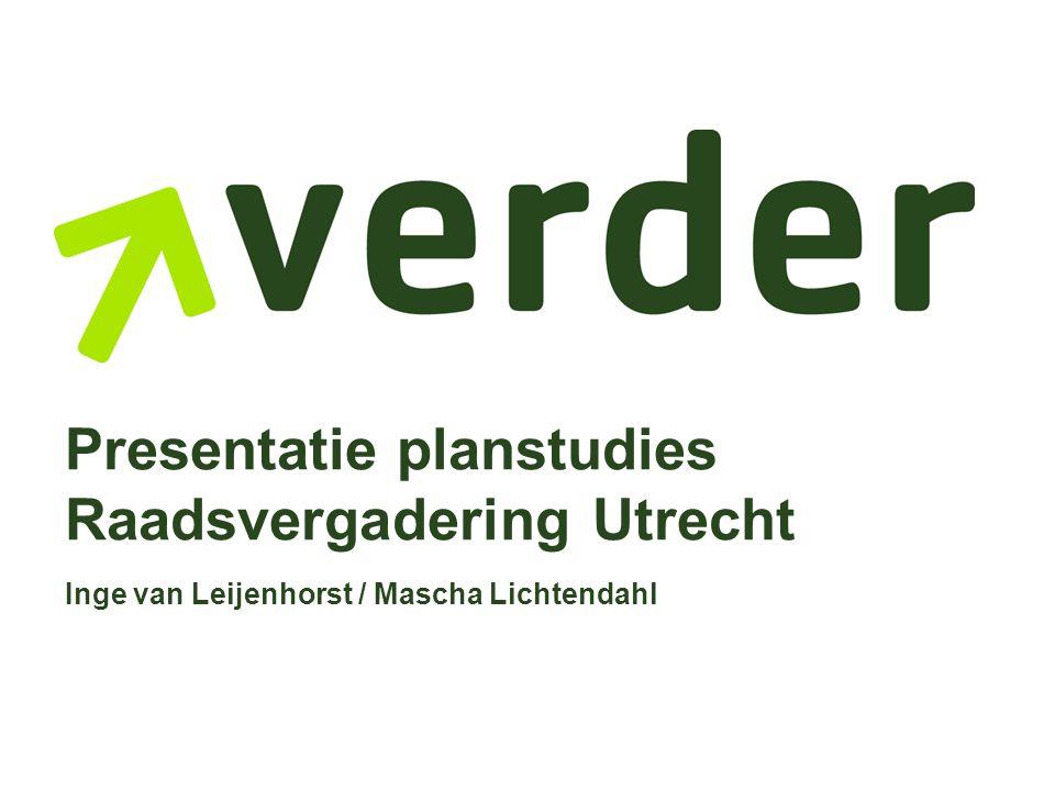 Presentatie planstudies Raadsvergadering Utrecht Inge van Leijenhorst / Mascha Lichtendahl