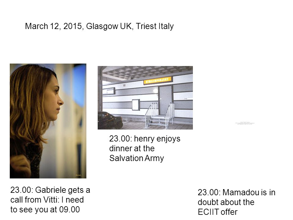 March 12, 2015, Glasgow UK, Triest Italy 23.00: Gabriele gets a call from Vitti: I need to see you at 09.00 23.00: henry enjoys dinner at the Salvatio