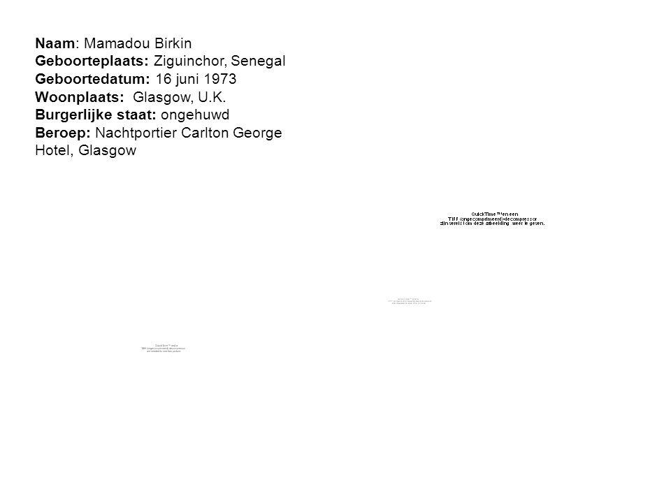 Naam: Mamadou Birkin Geboorteplaats: Ziguinchor, Senegal Geboortedatum: 16 juni 1973 Woonplaats: Glasgow, U.K.