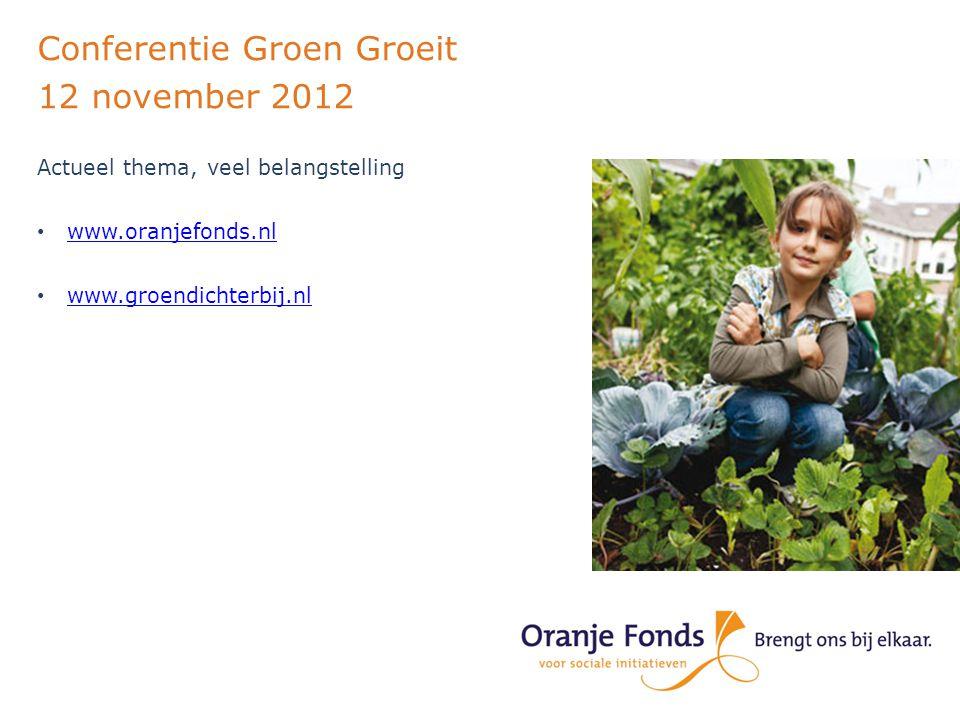 Conferentie Groen Groeit 12 november 2012 Voor informatie kunt u altijd terecht bij een van de projectadviseurs.