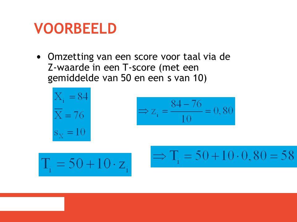 VOORBEELD Omzetting van een score voor taal via de Z-waarde in een T-score (met een gemiddelde van 50 en een s van 10)