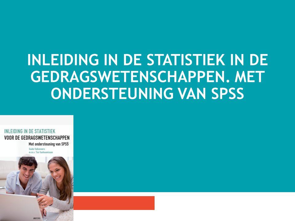 INLEIDING IN DE STATISTIEK IN DE GEDRAGSWETENSCHAPPEN. MET ONDERSTEUNING VAN SPSS 58