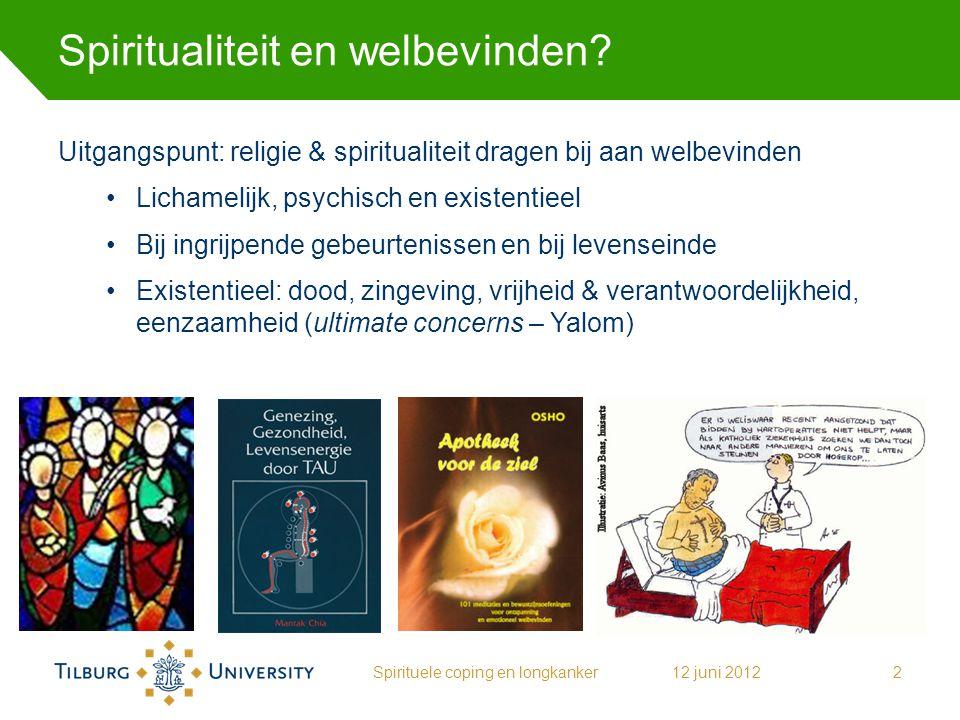 Spiritualiteit en welbevinden? Uitgangspunt: religie & spiritualiteit dragen bij aan welbevinden Lichamelijk, psychisch en existentieel Bij ingrijpend