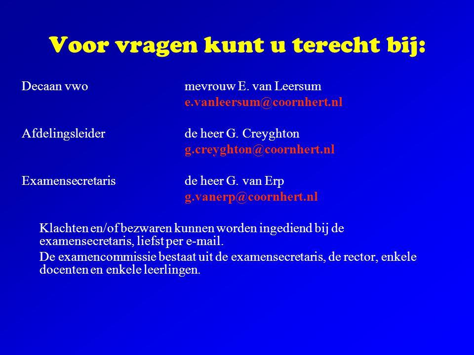 Voor vragen kunt u terecht bij: Decaan vwomevrouw E. van Leersum e.vanleersum@coornhert.nl Afdelingsleiderde heer G. Creyghton g.creyghton@coornhert.n