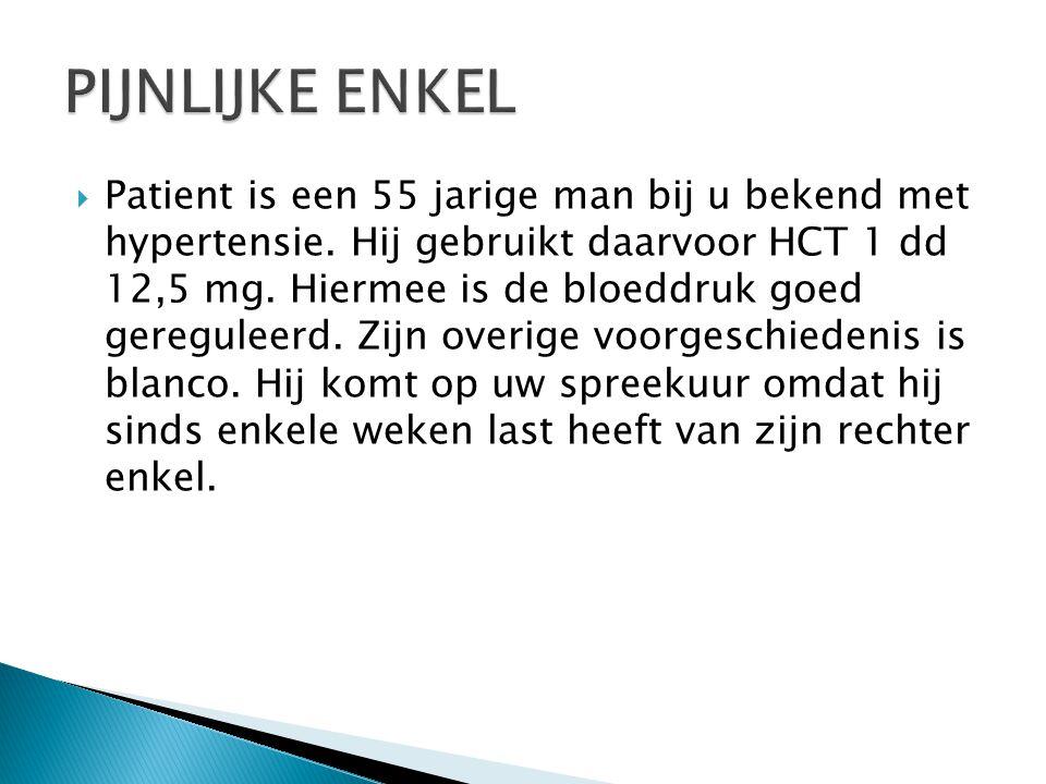  Patient is een 55 jarige man bij u bekend met hypertensie.