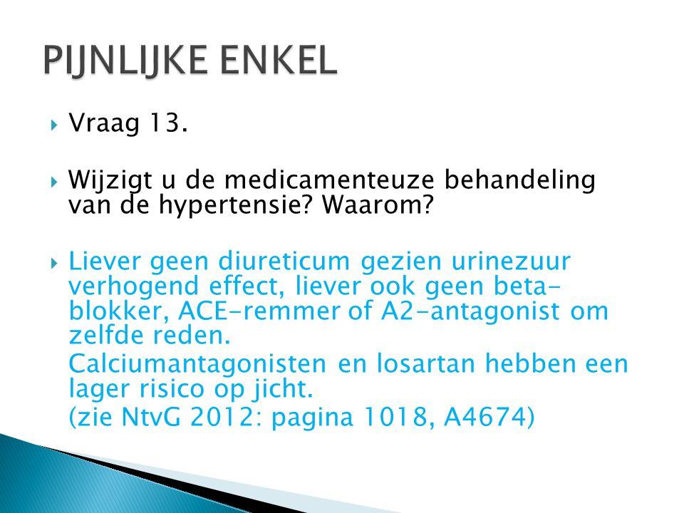  Vraag 13. Wijzigt u de medicamenteuze behandeling van de hypertensie.