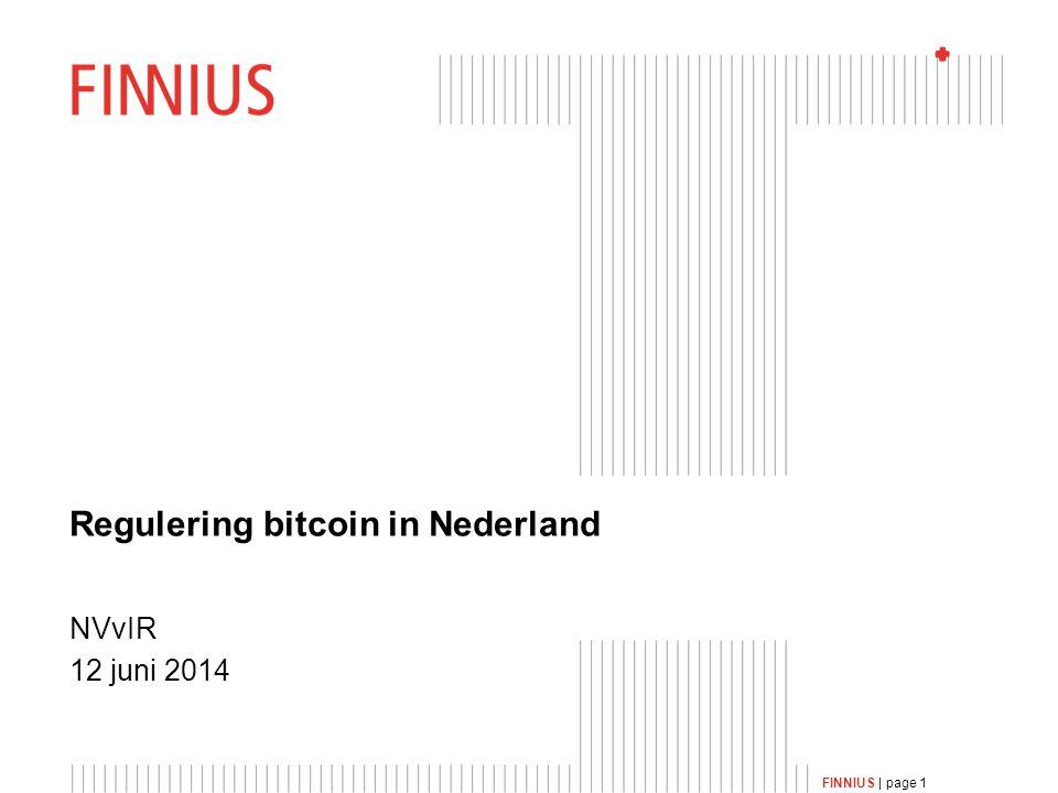 FINNIUS | page 1 Regulering bitcoin in Nederland NVvIR 12 juni 2014