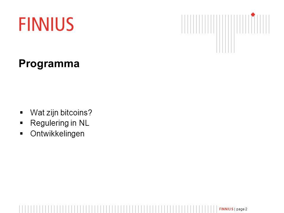 FINNIUS | page 2 Programma  Wat zijn bitcoins  Regulering in NL  Ontwikkelingen