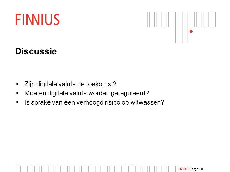 FINNIUS | page 20 Discussie  Zijn digitale valuta de toekomst.
