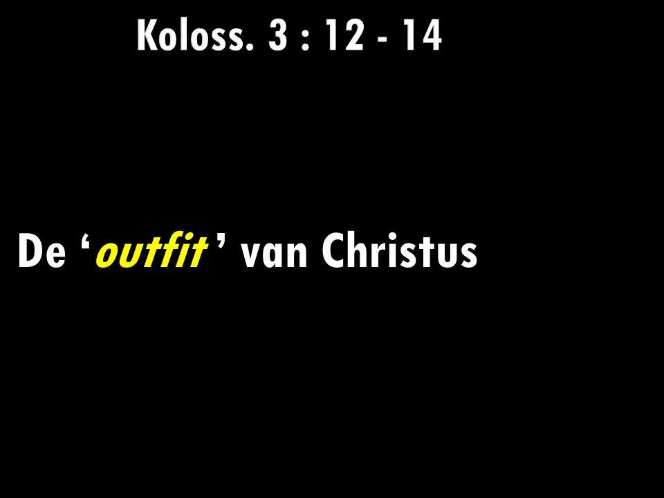 De 'outfit ' van Christus