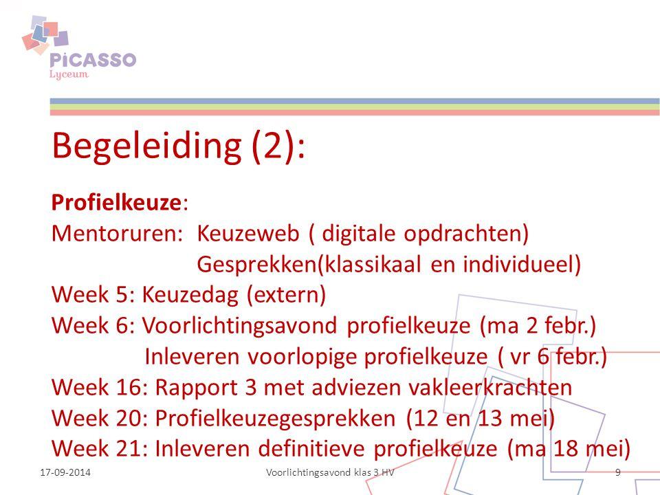 17-09-2014Voorlichtingsavond klas 3 HV9 Begeleiding (2): Profielkeuze: Mentoruren: Keuzeweb ( digitale opdrachten) Gesprekken(klassikaal en individuee