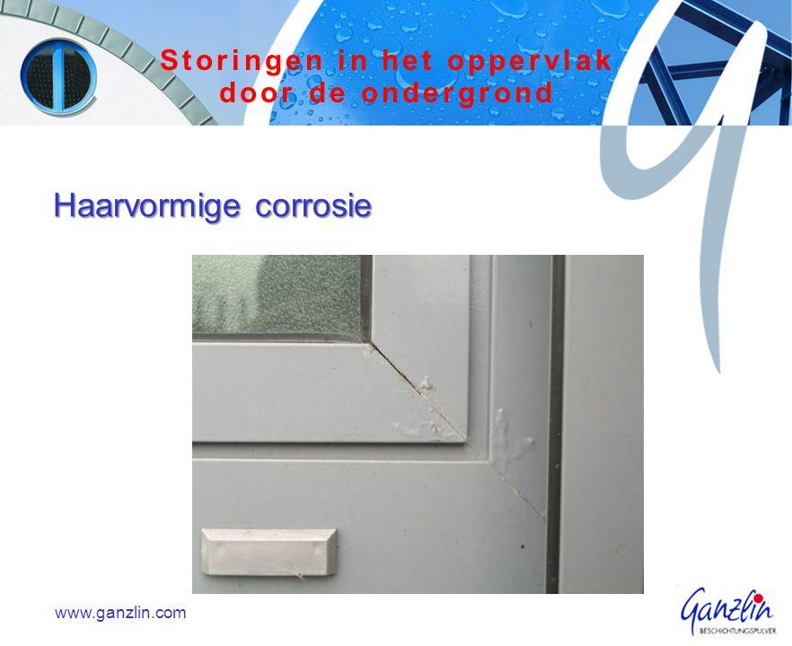 Haarvormige corrosie www.ganzlin.com Storingen in het oppervlak door de ondergrond