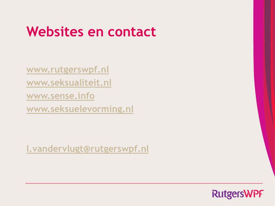 Websites en contact www.rutgerswpf.nl www.seksualiteit.nl www.sense.info www.seksuelevorming.nl I.vandervlugt@rutgerswpf.nl