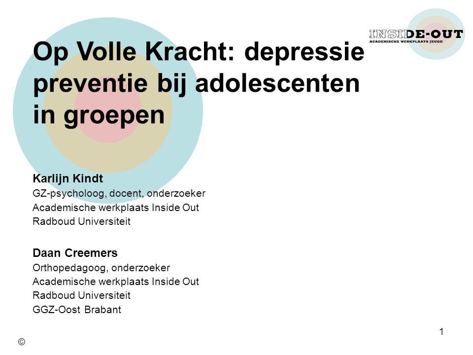 Karlijn Kindt GZ-psycholoog, docent, onderzoeker Academische werkplaats Inside Out Radboud Universiteit Daan Creemers Orthopedagoog, onderzoeker Acade
