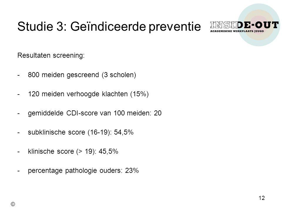 Studie 3: Geïndiceerde preventie Resultaten screening: -800 meiden gescreend (3 scholen) -120 meiden verhoogde klachten (15%) -gemiddelde CDI-score va