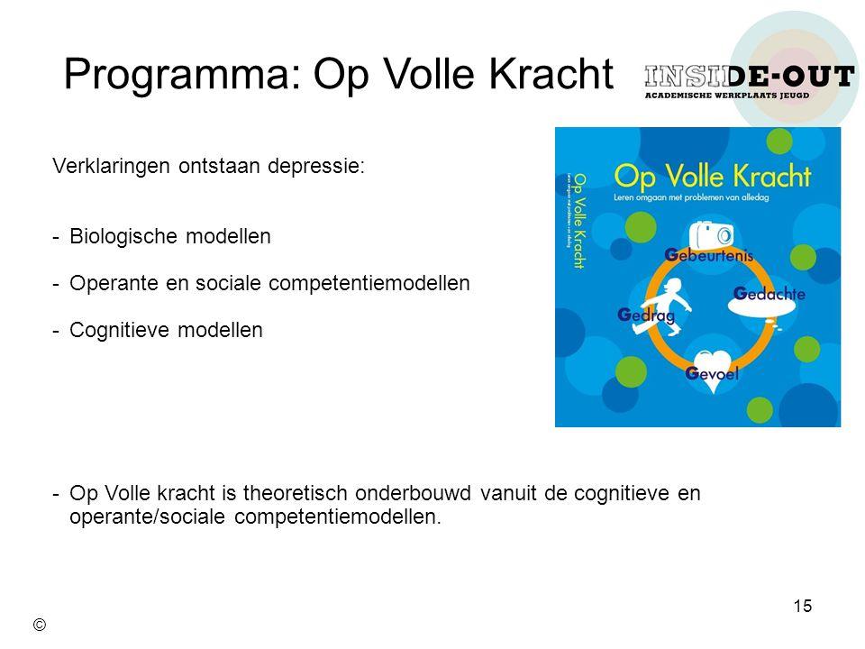 Verklaringen ontstaan depressie: -Biologische modellen -Operante en sociale competentiemodellen -Cognitieve modellen -Op Volle kracht is theoretisch o