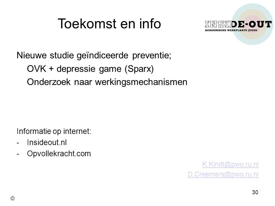 Toekomst en info Nieuwe studie geïndiceerde preventie; OVK + depressie game (Sparx) Onderzoek naar werkingsmechanismen Informatie op internet: -Inside