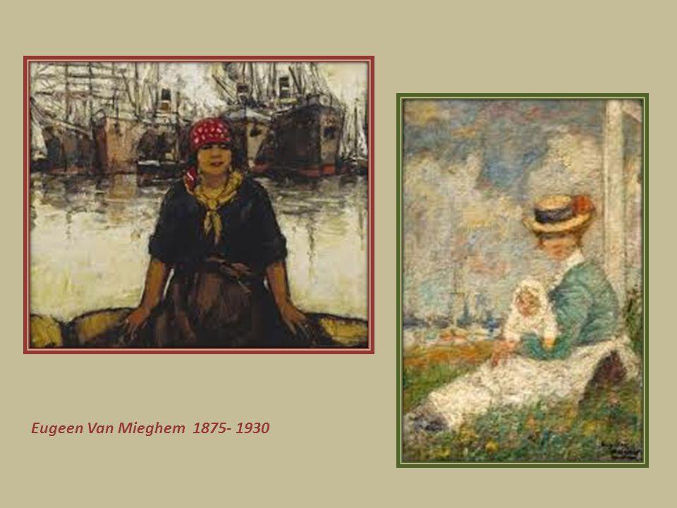 Eugeen Van Mieghem Eugeen Van Mieghem ( 1875-1930) –de kunstenaar van het volk aan de dokken.