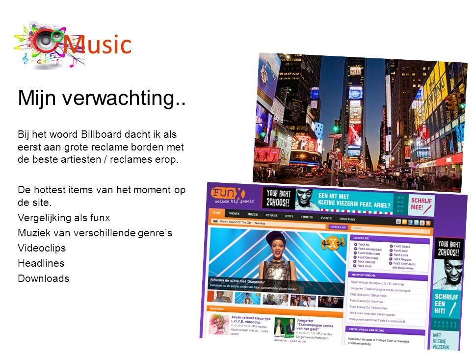 Music Mijn verwachting.. Bij het woord Billboard dacht ik als eerst aan grote reclame borden met de beste artiesten / reclames erop. De hottest items