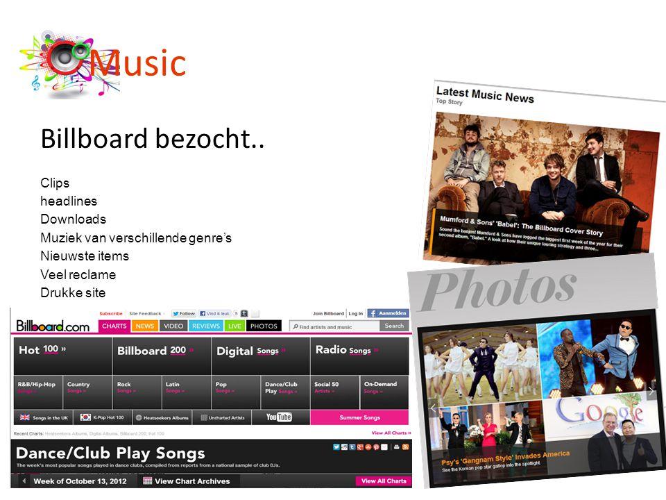 Billboard bezocht.. Clips headlines Downloads Muziek van verschillende genre's Nieuwste items Veel reclame Drukke site Music