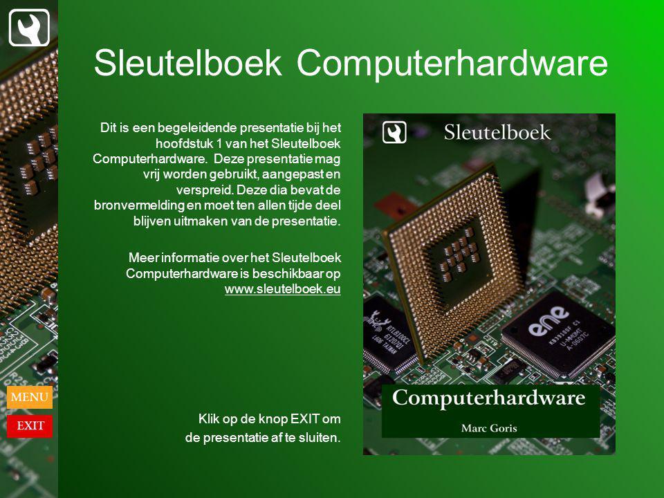 Sleutelboek Computerhardware Dit is een begeleidende presentatie bij het hoofdstuk 1 van het Sleutelboek Computerhardware.