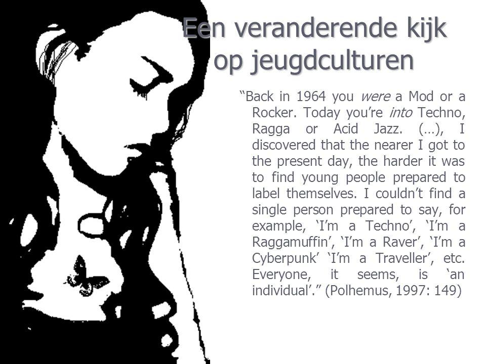 Een veranderende kijk op jeugdculturen  We verengen jeugdcultuur te veel tot bepaalde praktijken.